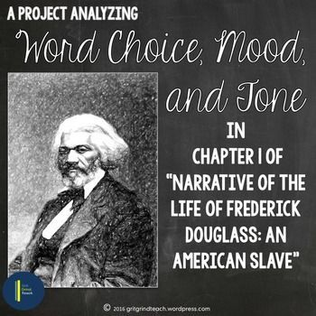 "Analyze mood, tone and word choice in Frederick Douglass's ""Narrative of the Life of Frederick Douglass: An American Slave."" All student materials for analysis, a found poem and an expository essay."