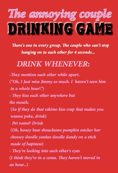 Babe... Are we this couple???  Annoying Couple Drinking Game @Stephanie Close Close Close Close Safirt  lol yess!!!!
