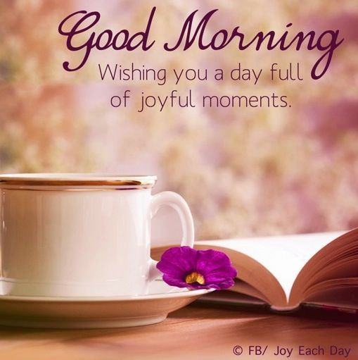 Good morning quote via www.Facebook.com/JoyEachDay