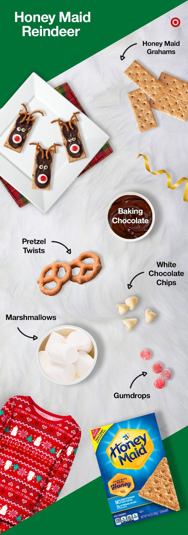 Spread melted chocolate on Honey Maid Grahams. Use pretzels for antlers. Make a face with marshmallows & gumdrops. Add white chocolate chips for the eyes.