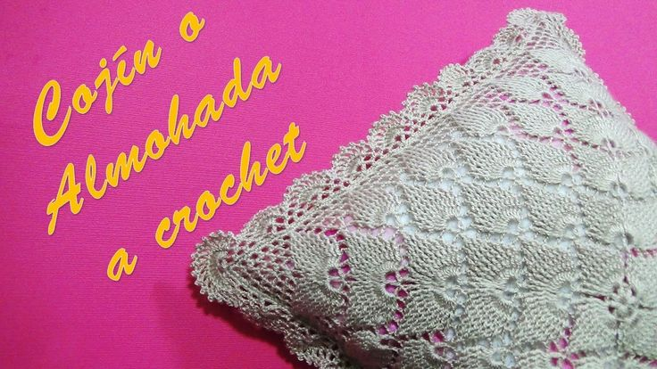 Cojín o Almohada tejido a crochet paso a paso en Puntos Hojas en Relieve...