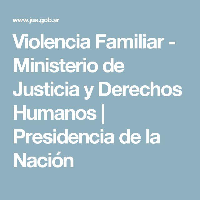 Violencia Familiar - Ministerio de Justicia y Derechos Humanos | Presidencia de la Nación