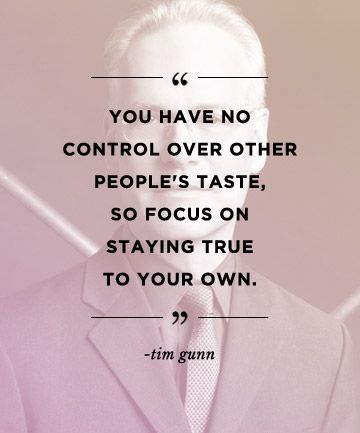 REPIN this motivational quote from Tim Gunn to inspire others!