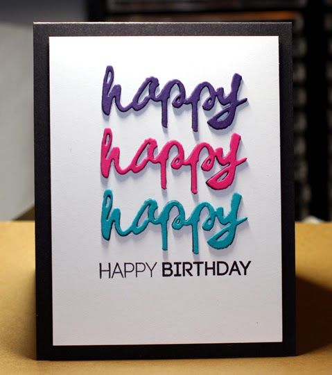 "handmade birthday card .... clean&simple ... three script font ""happy"" die cuts in bright colors ... sentiment at bottom of the column ... black mat ... graphic look ... luv it!"