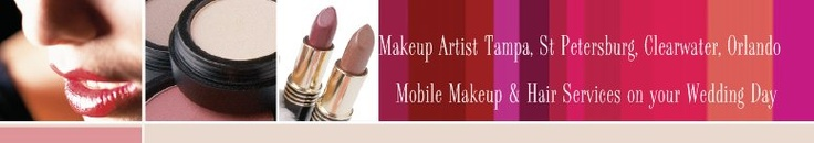 Makeup Artist Tampa, St Petersburg, Clearwater, Orlando -  Mobile Makeup & Hair Services on your Wedding Day