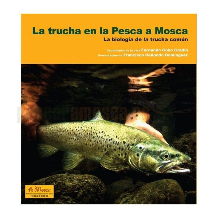 La Trucha en la Pesca a Mosca. La biología de la trucha común. Libro