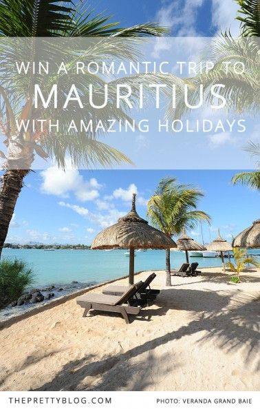 Win a romantic holiday to Mauritius with Amazing Holidays | Hotel: Veranda Grand Baie