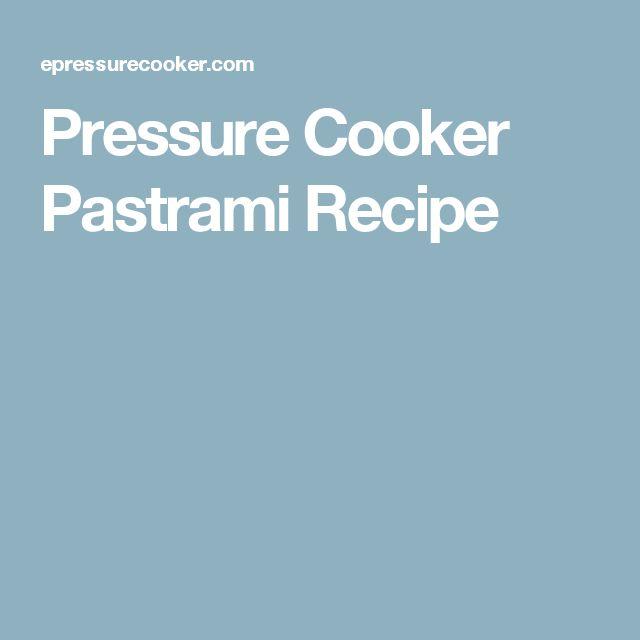 Pressure Cooker Pastrami Recipe