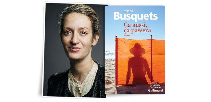 Must en librairie, « Ca aussi ça passera » de Milena Busquets (Gallimard) est la lettre d'amour d'une fille à sa mère défunte. Un roman tissé de sensualité, véritable leçon de vie. Ce qu'il faut savoir de l'irrésistible Catalane.