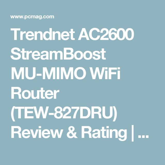 Trendnet AC2600 StreamBoost MU-MIMO WiFi Router (TEW-827DRU) Review & Rating | PCMag.com