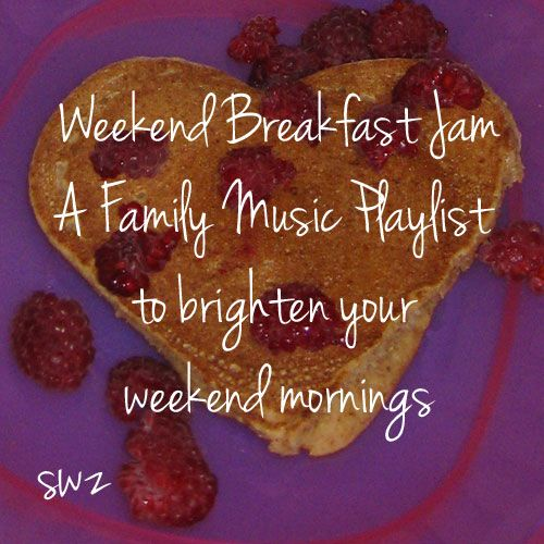 Weekend breakfast music jam (and a playlist!)