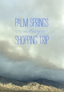 Palm Springs Vintage Shopping