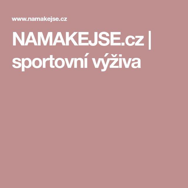NAMAKEJSE.cz | sportovní výživa