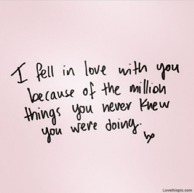 i fell in love with you love quotes cute in love things