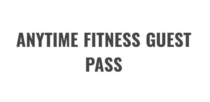 ANYTIME FITNESS FREE PASS | GUEST PASS