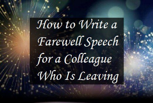 Sample farewell speech for a colleague and friend that announces their resignation, transfer, or retirement. Includes how to write your own goodbye message to an employee that's leaving.