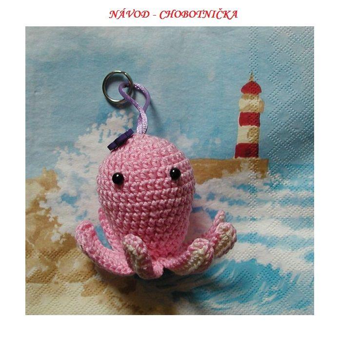 Chobotnička - návod Návod na háčkovanou chobotničku. Posílám v pdf formátu ihned po připsání platby na účet.