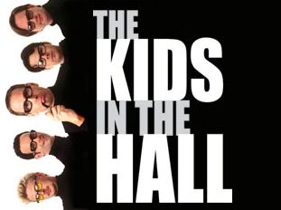 Google Image Result for http://www.ifc.com/wp-content/uploads/2010/08/the-kids-in-the-hall.jpg