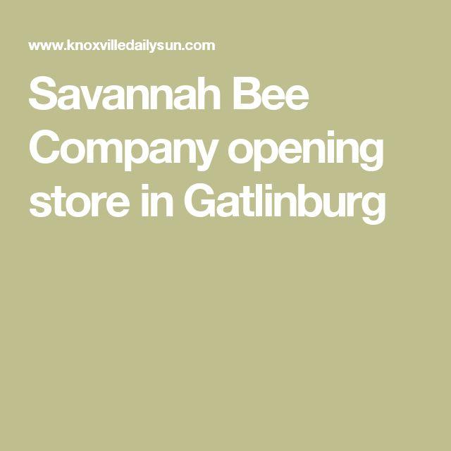 Savannah Bee Company opening store in Gatlinburg