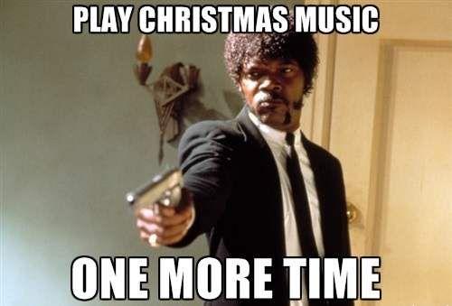 No More Christmas Music - Funny Christmas Meme