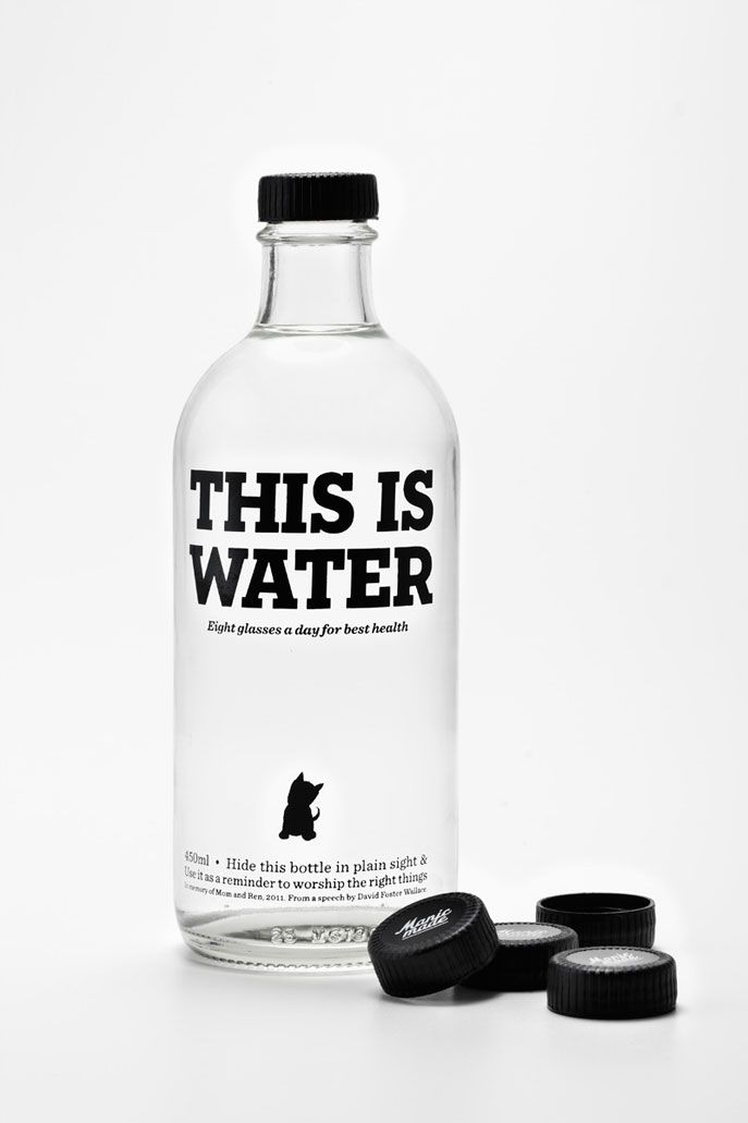 This is water.