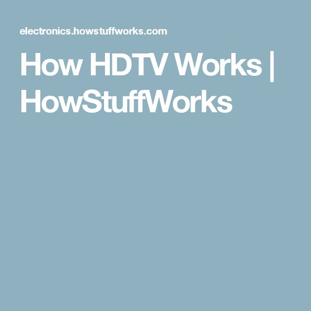 How HDTV Works | HowStuffWorks