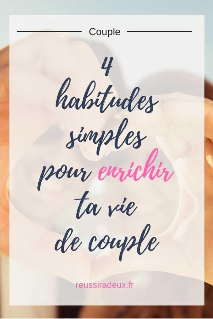 4 Habitudes Simples Pour Enrichir Ta Vie De Couple Reussir A Deux Vie De Couple Couple Bonjour Romantique