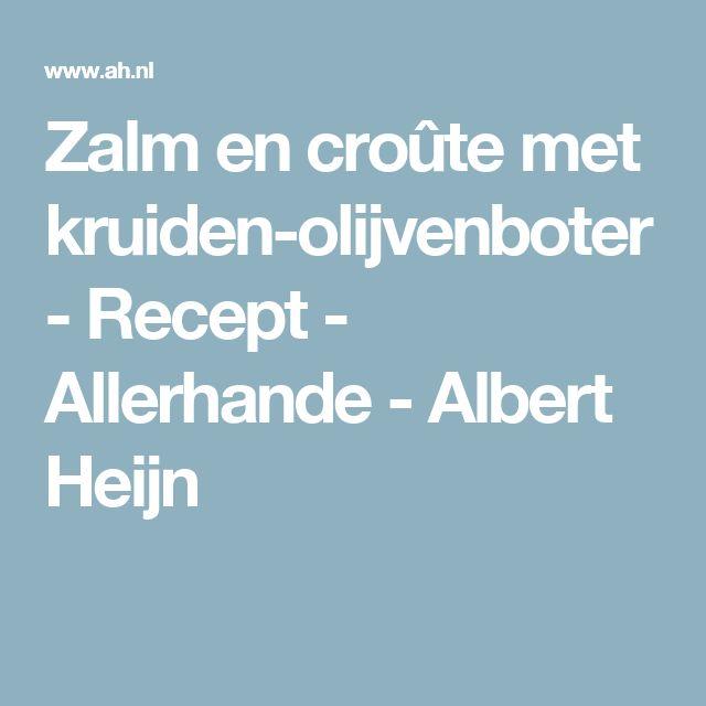 Zalm en croûte met kruiden-olijvenboter - Recept - Allerhande - Albert Heijn