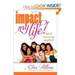 Look what is free today!!! Grab all your free resources!! Impact My Life: Biblical Mentoring Simplified: Elisa A. Pulliam