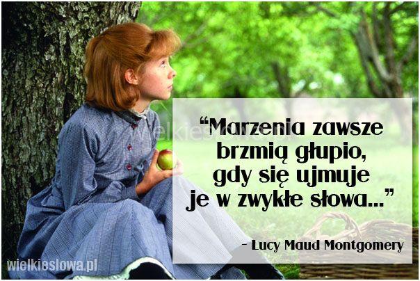 Marzenia zawsze brzmią głupio... #Montgomery-Lucy-Maud,  #Marzenia-i-pragnienia