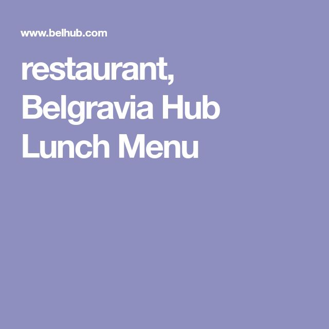 restaurant, Belgravia Hub Lunch Menu
