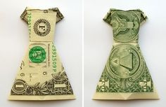 Money Origami Dress:  Dollar Bill Folding Instructions Video and pics ... again, another fun way to give a cash gift, perhaps wrapped in a dress size box for fun.