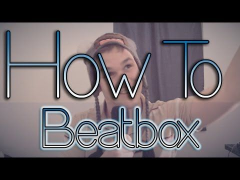 How to Beatbox (with Pictures) - wikiHow
