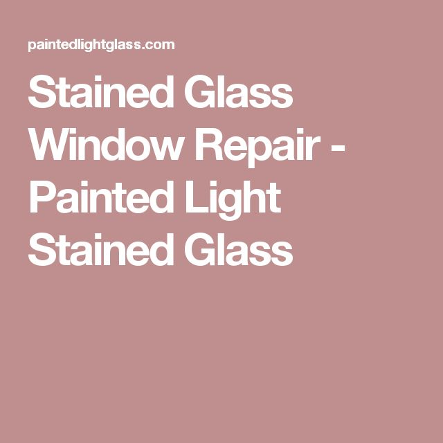 17 best ideas about Window Glass Repair on Pinterest | Stained ...