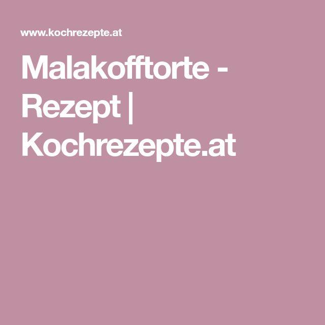 Malakofftorte - Rezept   Kochrezepte.at