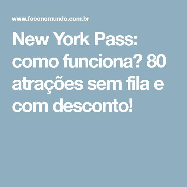 New York Pass: como funciona? 80 atrações sem fila e com desconto!