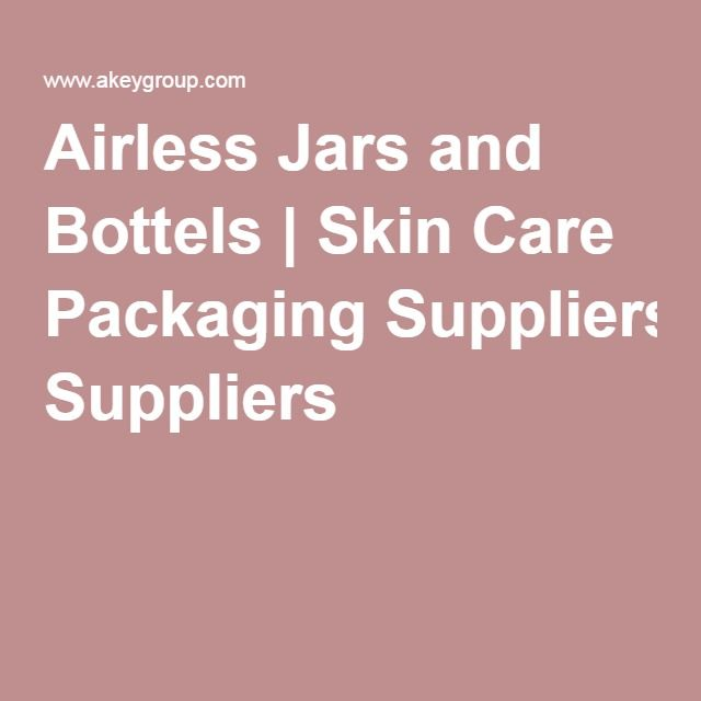 Airless Jars and Bottels | Skin Care Packaging Suppliers