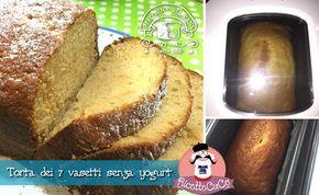 Ecco la ricetta della Torta dei 7 vasetti senza yogurt fatta con la Macchina del Pane Lidl Silvercrest, sistema velocissimo per una torta buonissima