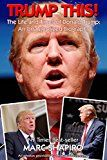 Free Kindle Book -   Trump This!: The Life and Times of Donald Trump, An Unauthorized Biography