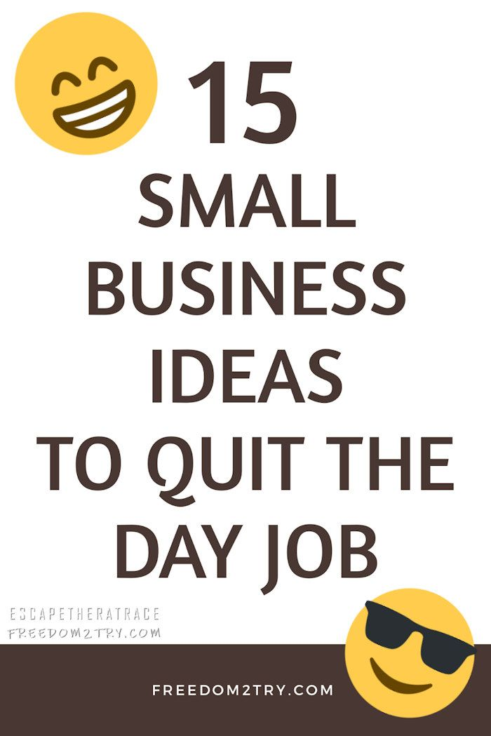 15 Small Business Ideas To Escape The Rat Race Free From Work