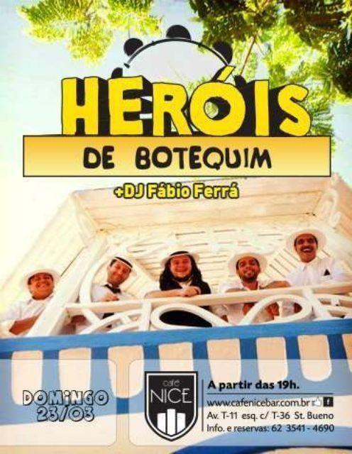 Heróis de Botequim Data: 23/03/2014 Horário: 19h Local: Café Nice Todos os eventos de Goiânia no aplicativo Oigoiania para Iphone e Android.