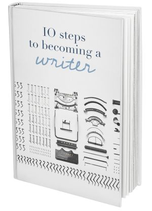 """how to become a writer    3 Steps to Becoming a Writer-- and a free ebook, """"10 Steps to Becoming a Writer"""""""