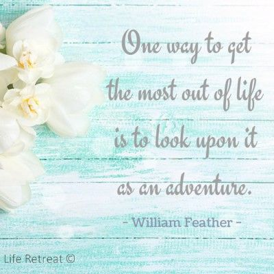 One way to get the most out of life is to look upon it as an adventure - William Feather You can follow our daily, inspiring words of wisdom on #liferetreat by signing up to our feed.   Life's Adventure Do the ups and downs of life drain you? Have you had a setback that's made you feel like...