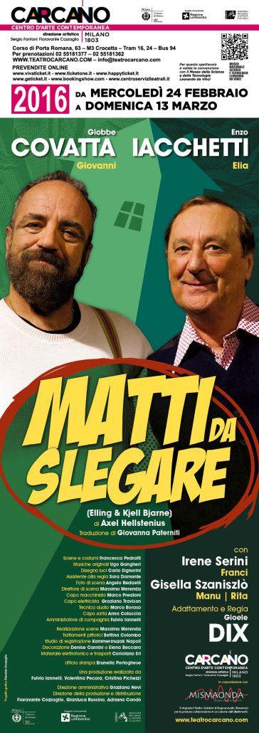 MATTI DA SLEGARE | Teatro Carcano Locandina ufficiale