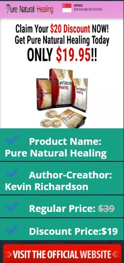 Product Name: Pure Natural Healing Author-Creathor: Kevin Richardson Regular Price: $39 Discount Price:$19