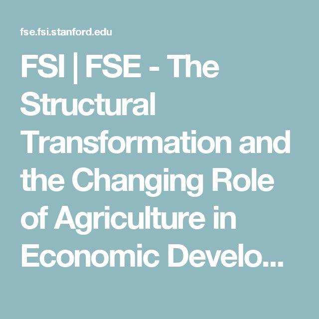 FSI   FSE - The Structural Transformation and the Changing Role of Agriculture in Economic Development