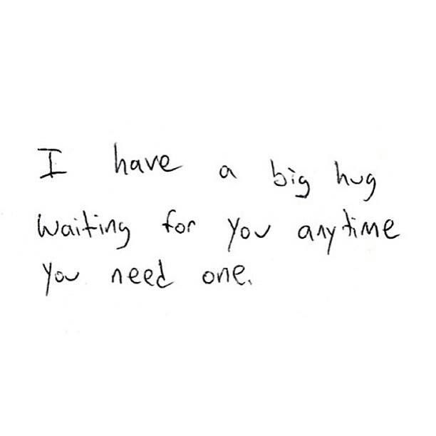 Yea my arms are always outstretched I'll never...I repeat NEVER turn away a hug! =)