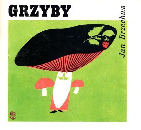 Grzyby by John Brzechwy. Cover by Janusz Stanny.