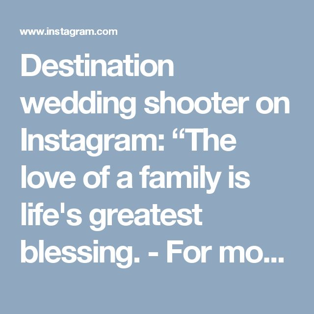 "Destination wedding shooter on Instagram: ""The love of a family is life's greatest blessing. - For more inquiries please contact us through oliver.ken.photo@gmail.com - Visit our…"" • Instagram"