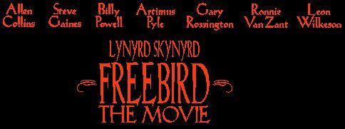 The Official Lynyrd Skynyrd History Website - Freebird... The Movie